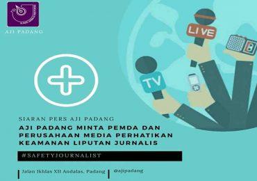 AJI Padang: Pemda dan Perusahaan Media harus Perhatikan Keamanan Liputan Jurnalis